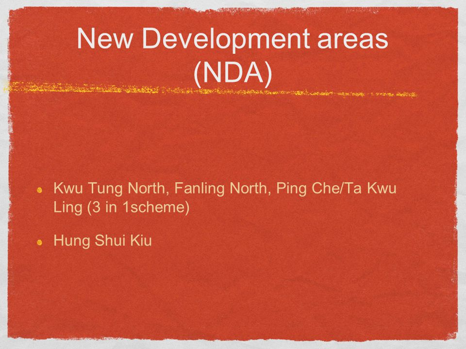 New Development areas (NDA) Kwu Tung North, Fanling North, Ping Che/Ta Kwu Ling (3 in 1scheme) Hung Shui Kiu