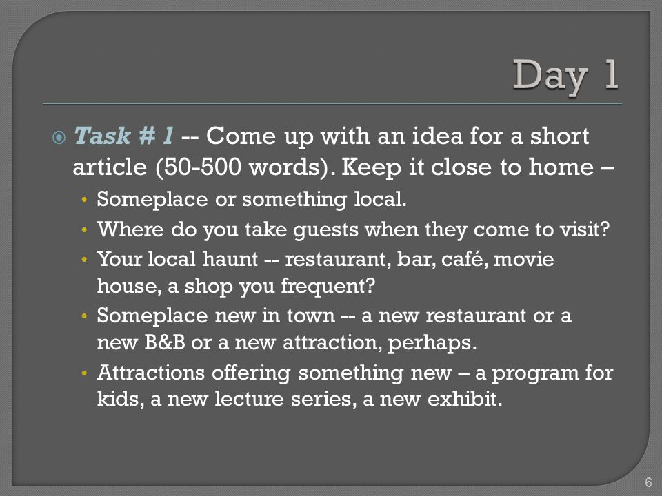 6 Task # 1 -- Come up with an idea for a short article (50-500 words).