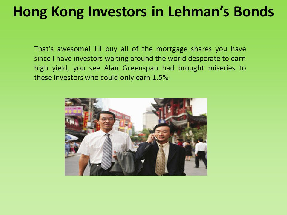 Hong Kong Investors in Lehmans Bonds That s awesome.