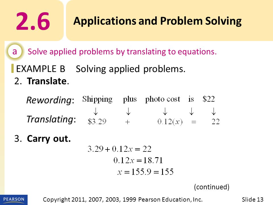 EXAMPLE 2. Translate. Rewording: Translating: 3. Carry out. 2.6 Applications and Problem Solving a Solve applied problems by translating to equations.