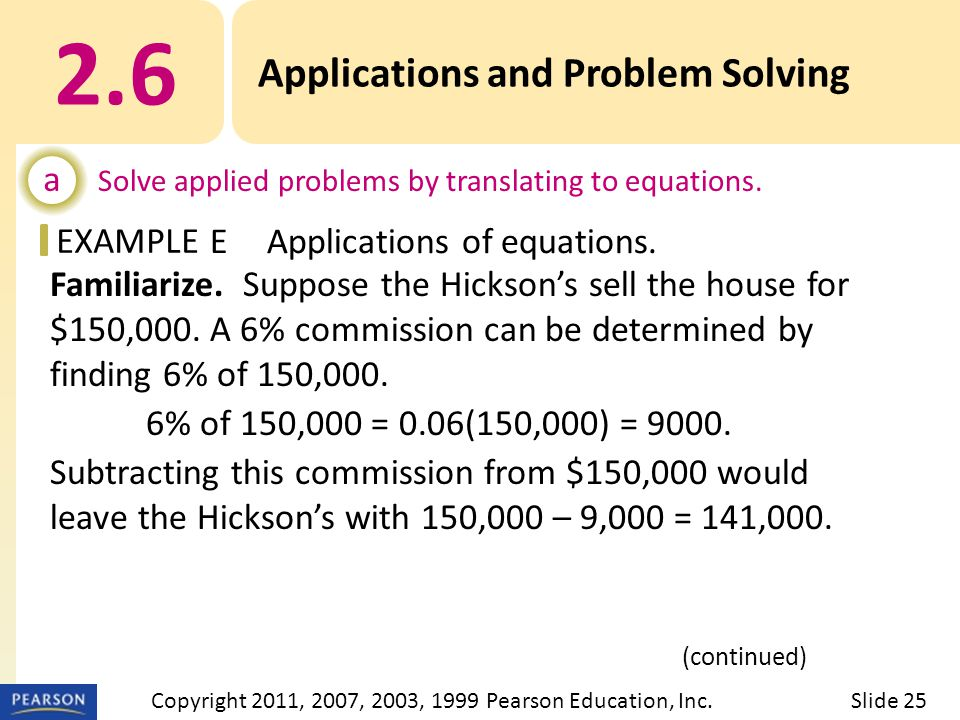 EXAMPLE Familiarize. Suppose the Hicksons sell the house for $150,000.