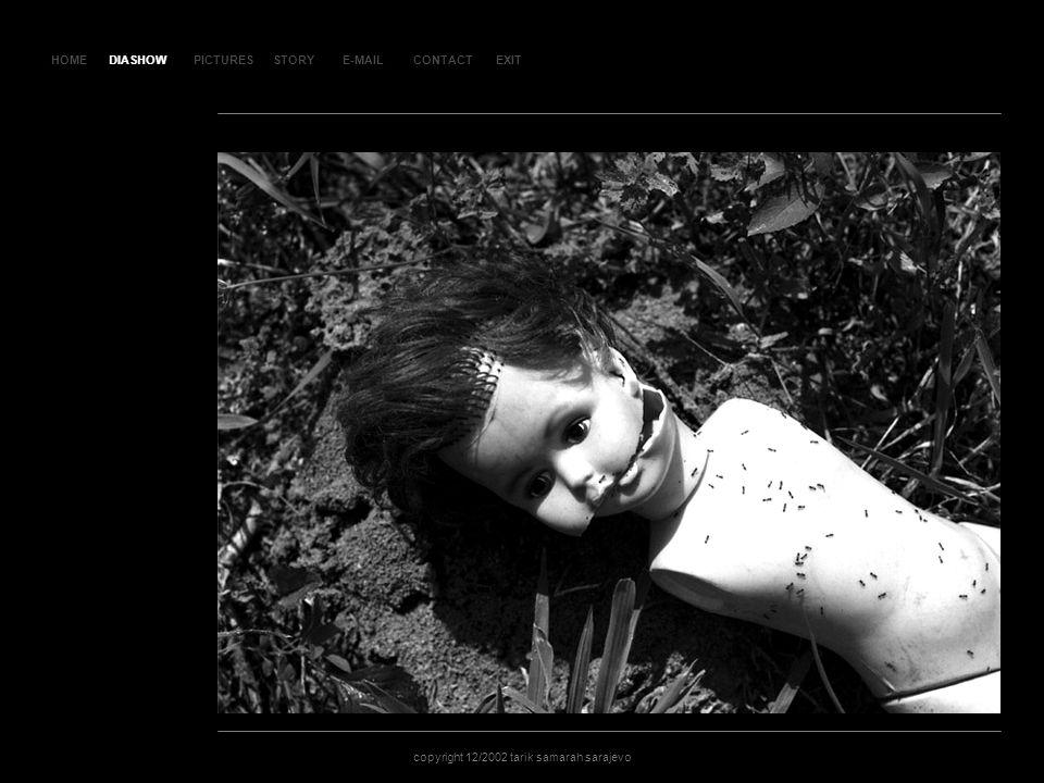HOMEDIASHOWPICTURESE-MAILCONTACTEXIT copyright 12/2002 tarik samarah sarajevo STORY SLA JD 3 2 DIASHOW