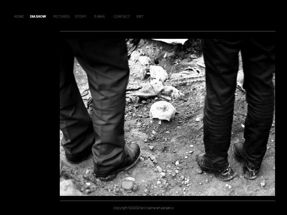 HOMEDIASHOWPICTURESE-MAILCONTACTEXIT copyright 12/2002 tarik samarah sarajevo STORY SLAJD 40SLAJD 40 DIASHOW