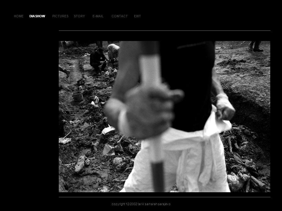 HOMEDIASHOWPICTURESE-MAILCONTACTEXIT copyright 12/2002 tarik samarah sarajevo STORY SLA JD 13 DIASHOW