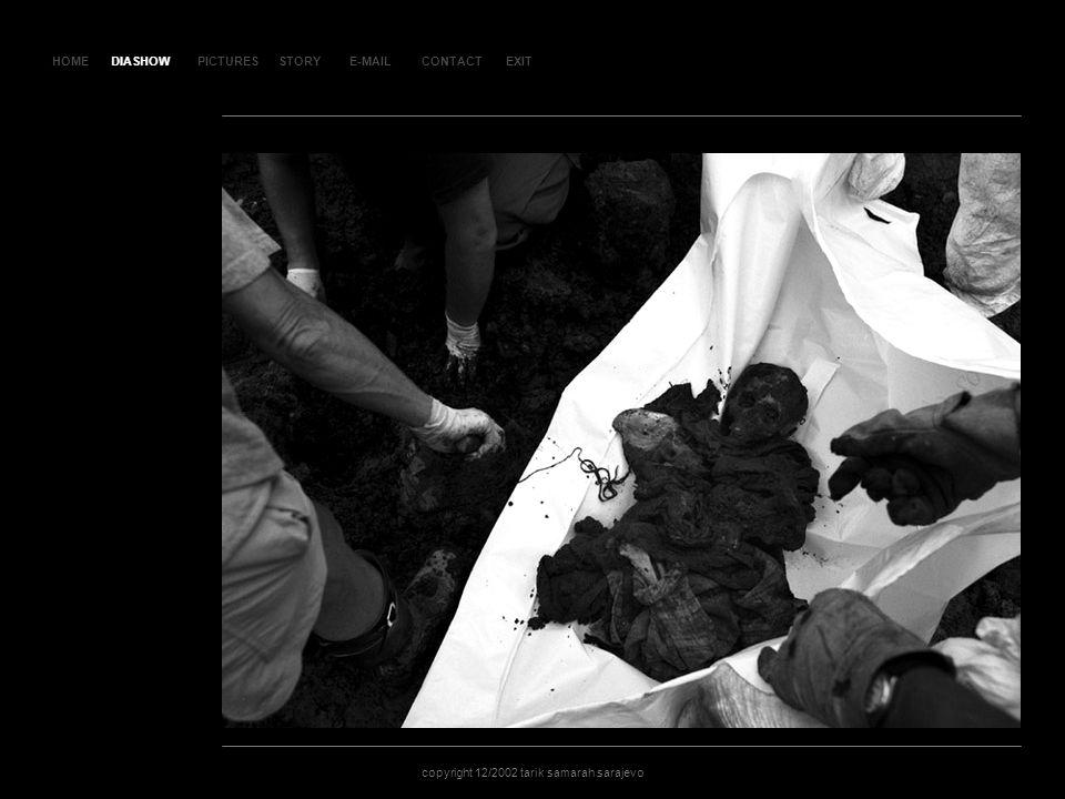 HOMEDIASHOWPICTURESE-MAILCONTACTEXIT copyright 12/2002 tarik samarah sarajevo STORY SL AJ D 39 DIASHOW