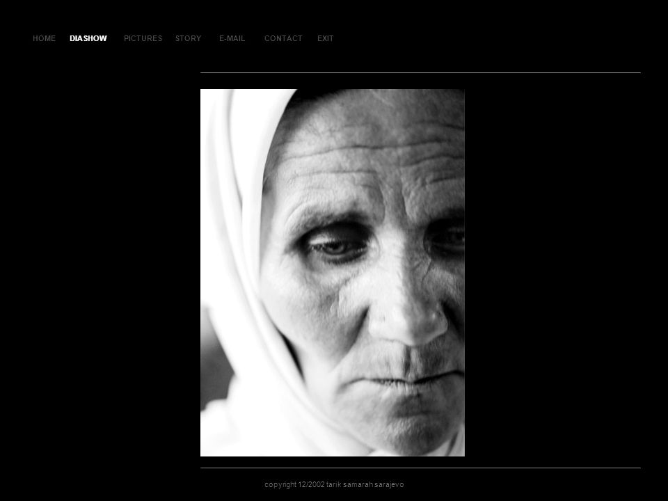 HOMEDIASHOWPICTURESE-MAILCONTACTEXIT copyright 12/2002 tarik samarah sarajevo STORY SLAJD 55SLAJD 55 DIASHOW
