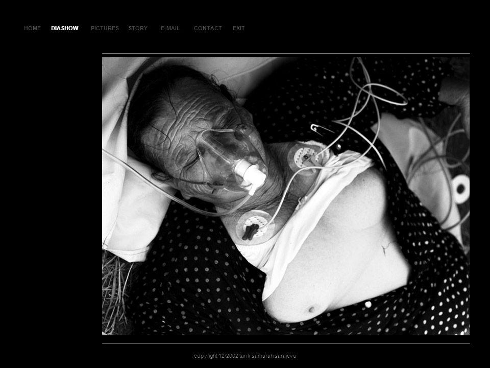 HOMEDIASHOWPICTURESE-MAILCONTACTEXIT copyright 12/2002 tarik samarah sarajevo STORY SLA JD 102 DIASHOW