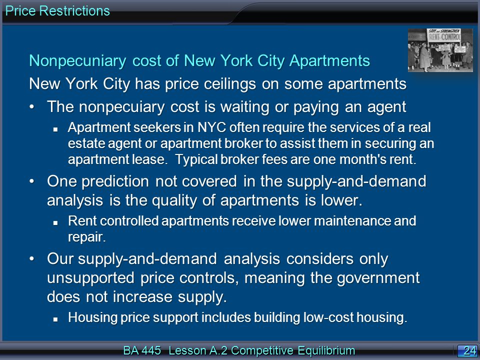 24 Nonpecuniary cost of New York City Apartments New York City has price ceilings on some apartments The nonpecuiary cost is waiting or paying an agen