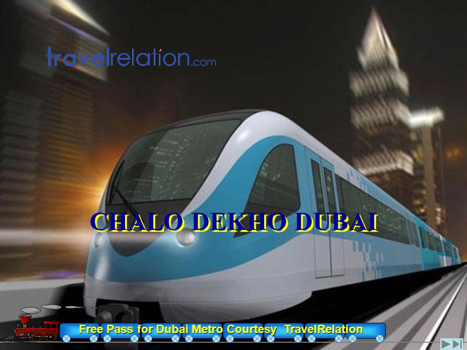 Free Pass for Dubai Metro Courtesy TravelRelation CHALO DEKHO DUBAI