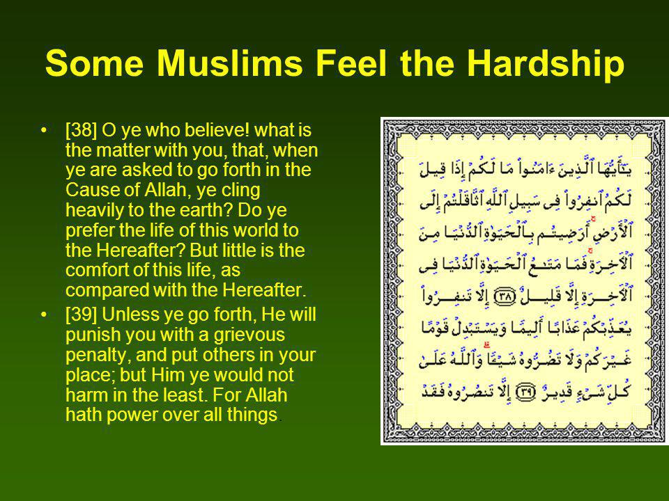 Some Muslims Feel the Hardship [38] O ye who believe.