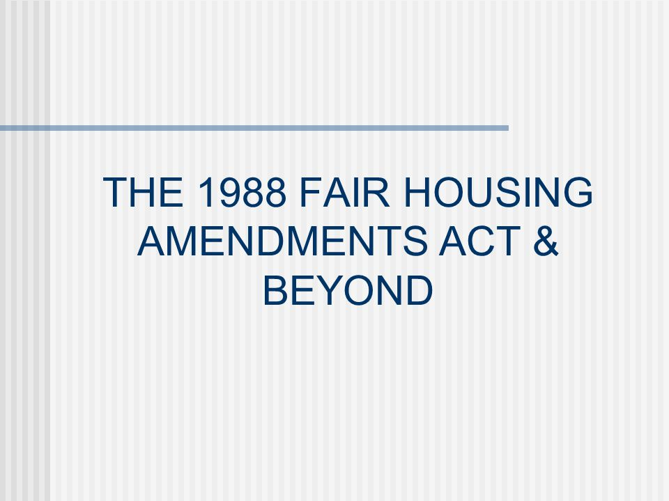STATE AND LOCAL FAIR HOUSING LAWS Independent source of housing discrimination law Advantages of using a state procedure Examples of additional protected groups