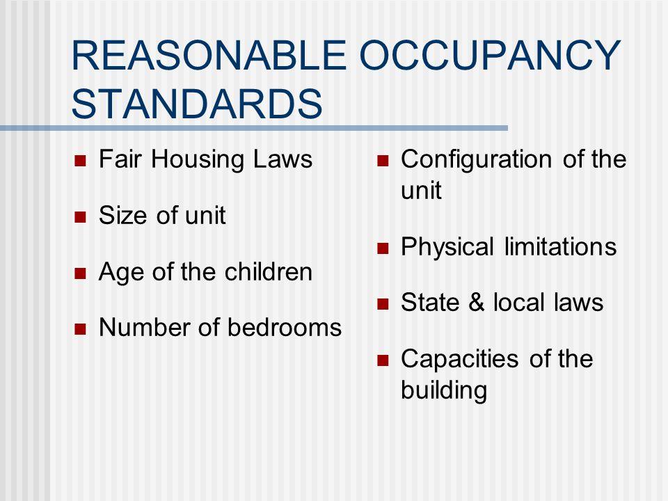DEVELOPING REASONABLE OCCUPANCY STANDARDS HUDs rule of thumb Purpose for occupancy standards