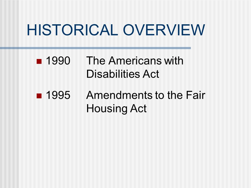 HISTORICAL OVERVIEW 1968Civil Rights Act of 1968 1968Jones v.