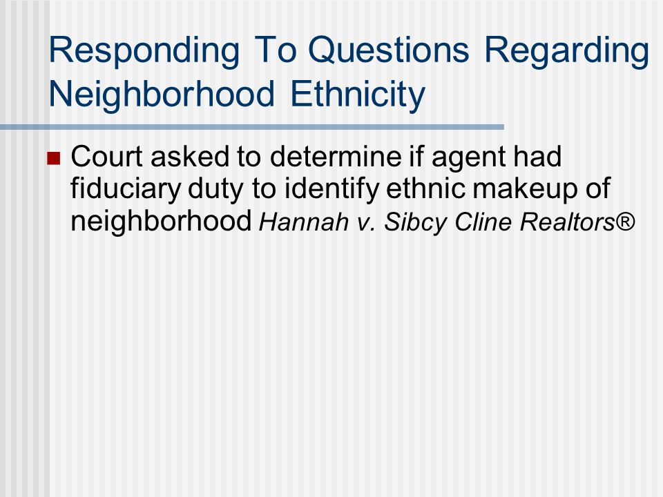 Responding To Questions Regarding Neighborhood Ethnicity When a client states a housing preference based on race or other protected class factors- Zuch v.