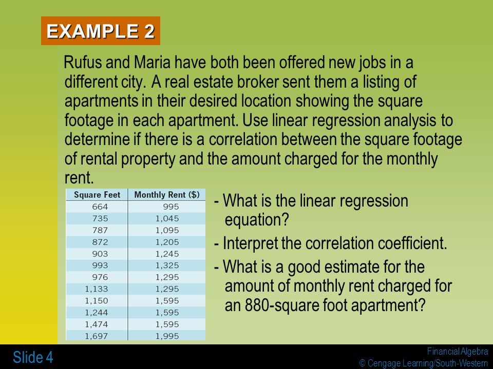 Financial Algebra © Cengage Learning/South-Western Slide 4 Rufus and Maria have both been offered new jobs in a different city. A real estate broker s