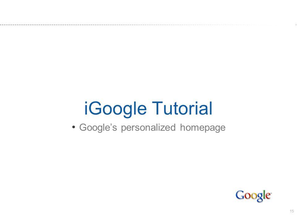 15 iGoogle Tutorial Googles personalized homepage