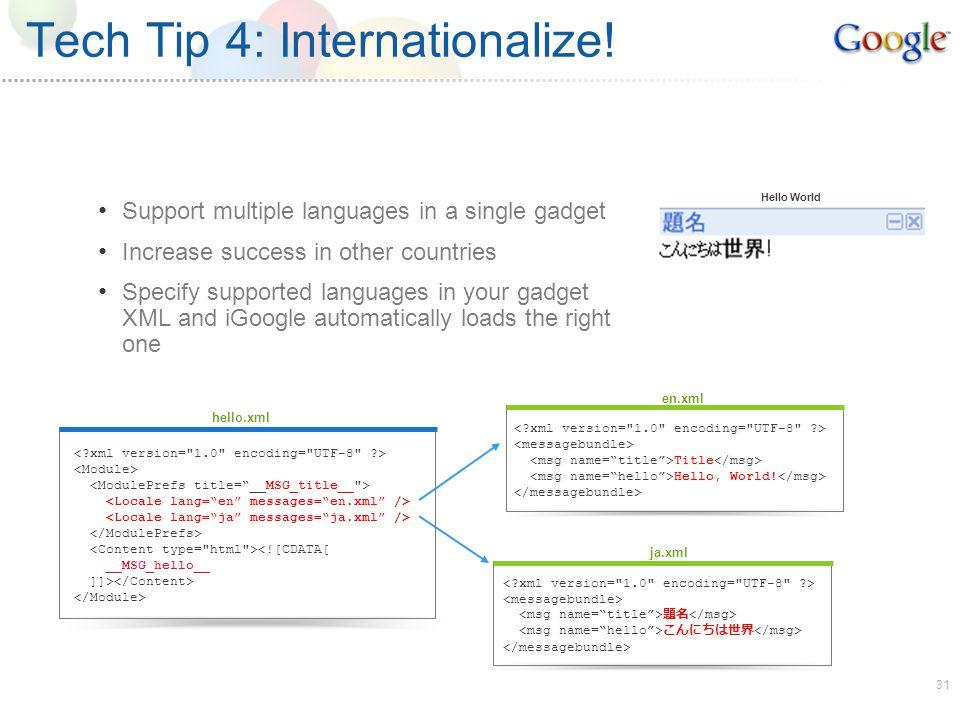 31 Tech Tip 4: Internationalize.
