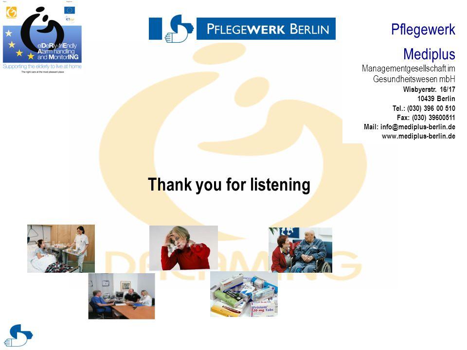 Thank you for listening Pflegewerk Mediplus Managementgesellschaft im Gesundheitswesen mbH Wisbyerstr.