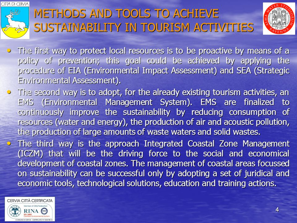 35 In May 2005, CERVIA MUNICIPALITY obtained the certification of its ENVIRONMENTAL MANAGEMENT SYSTEM in compliance with the standard ISO 14001 for the following fields of activities: PLANNING, MANAGEMENT AND CONTROL OF THE MUNICIPAL DISTRICT, PERTINENT SERVICES AND INFRASTRUCTURES.