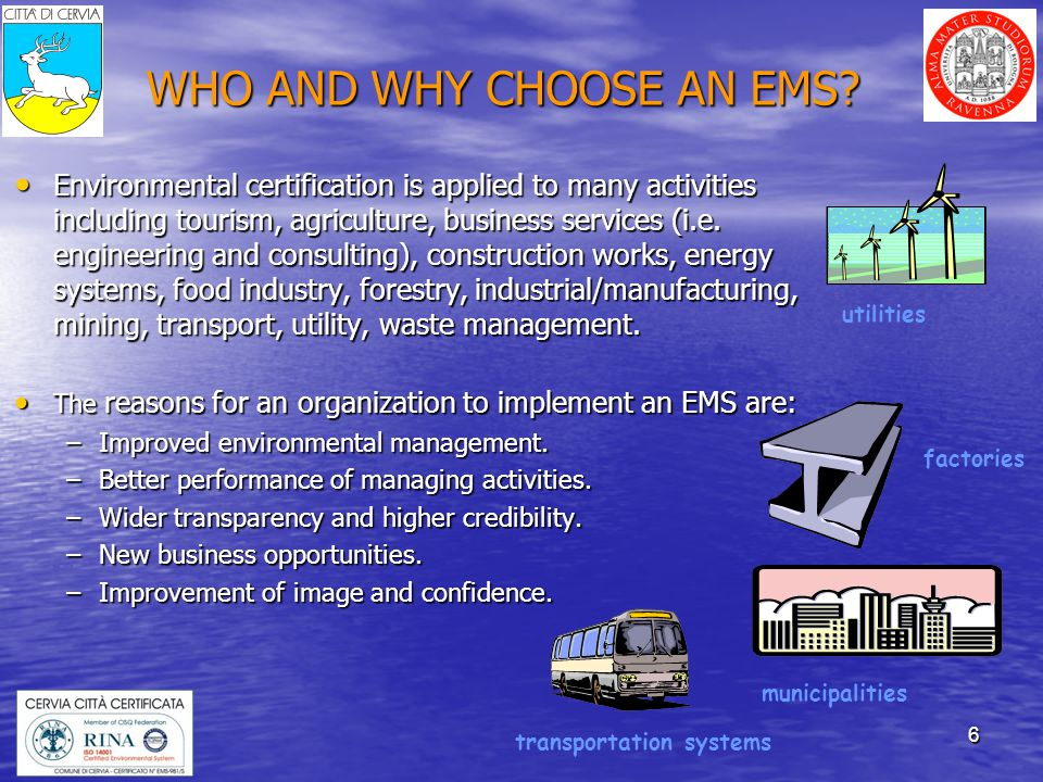17 WHY AN EMS FOR CERVIA MUNICIPALITY Better land planning, conservation of natural resources and cultural heritage.