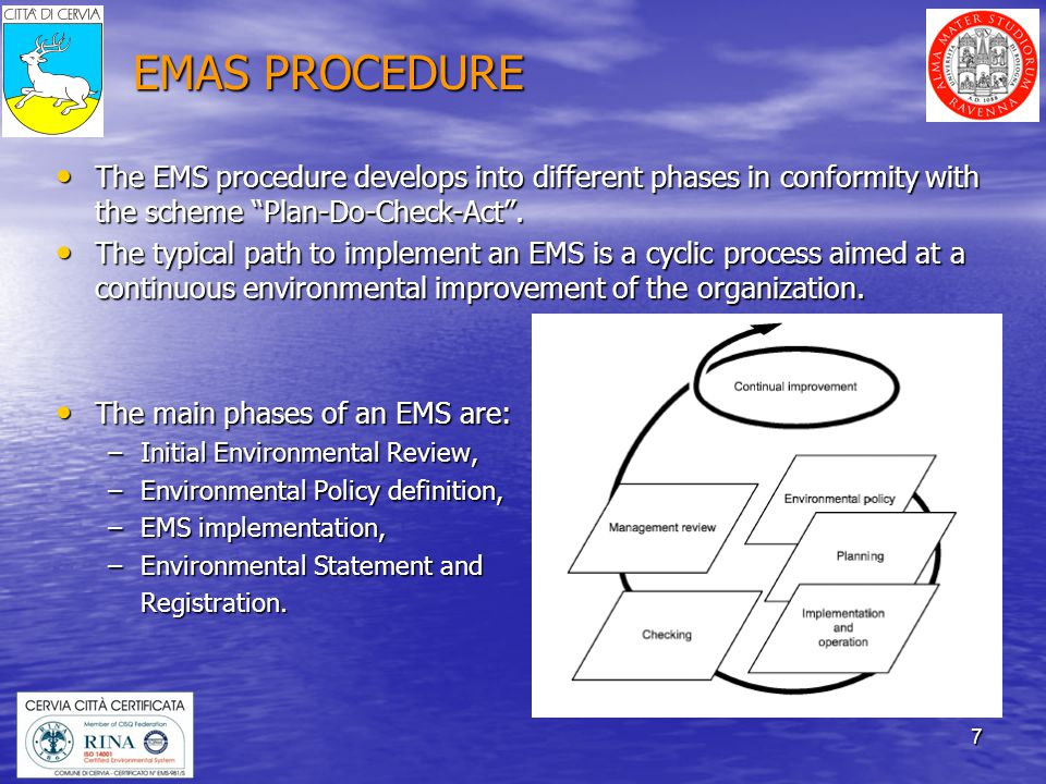 8 MAIN PURPOSE OF AN EMS: IMPROVE SUSTAINABILITY To get an environmental certification is requested an improvement of sustainability, doesnt matter what is the initial level.