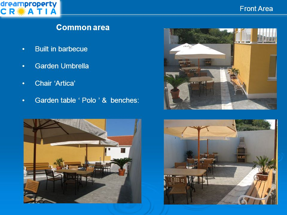 Front Area Common area Built in barbecue Garden Umbrella Chair Artica Garden table Polo & benches: