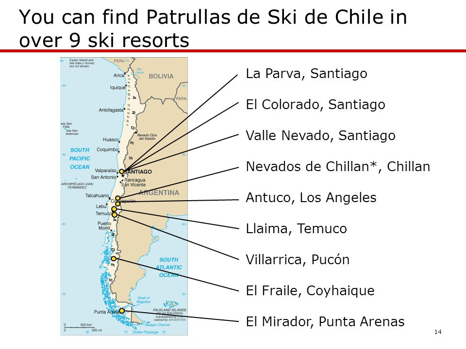 14 You can find Patrullas de Ski de Chile in over 9 ski resorts La Parva, Santiago El Colorado, Santiago Valle Nevado, Santiago Nevados de Chillan*, C