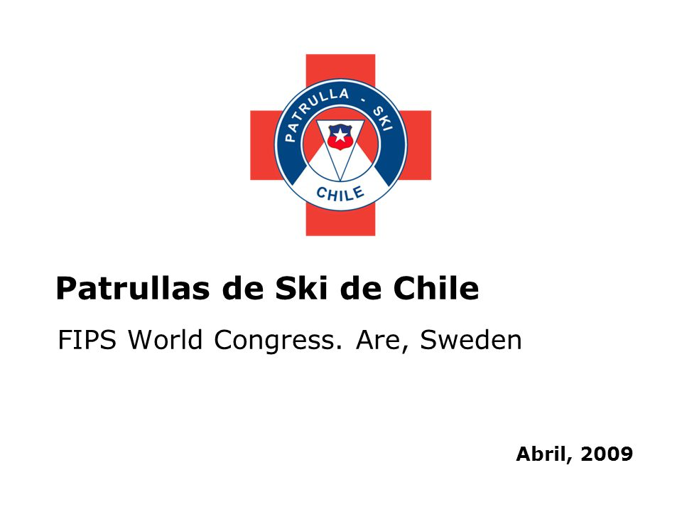 Patrullas de Ski de Chile Abril, 2009 FIPS World Congress. Are, Sweden