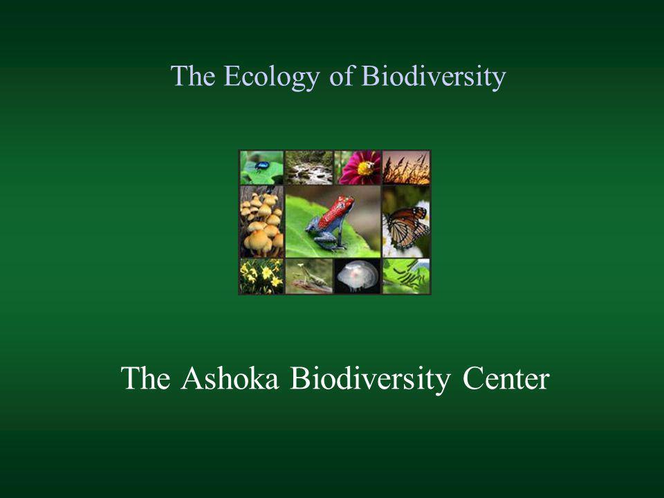 The Ecology of Biodiversity The Ashoka Biodiversity Center