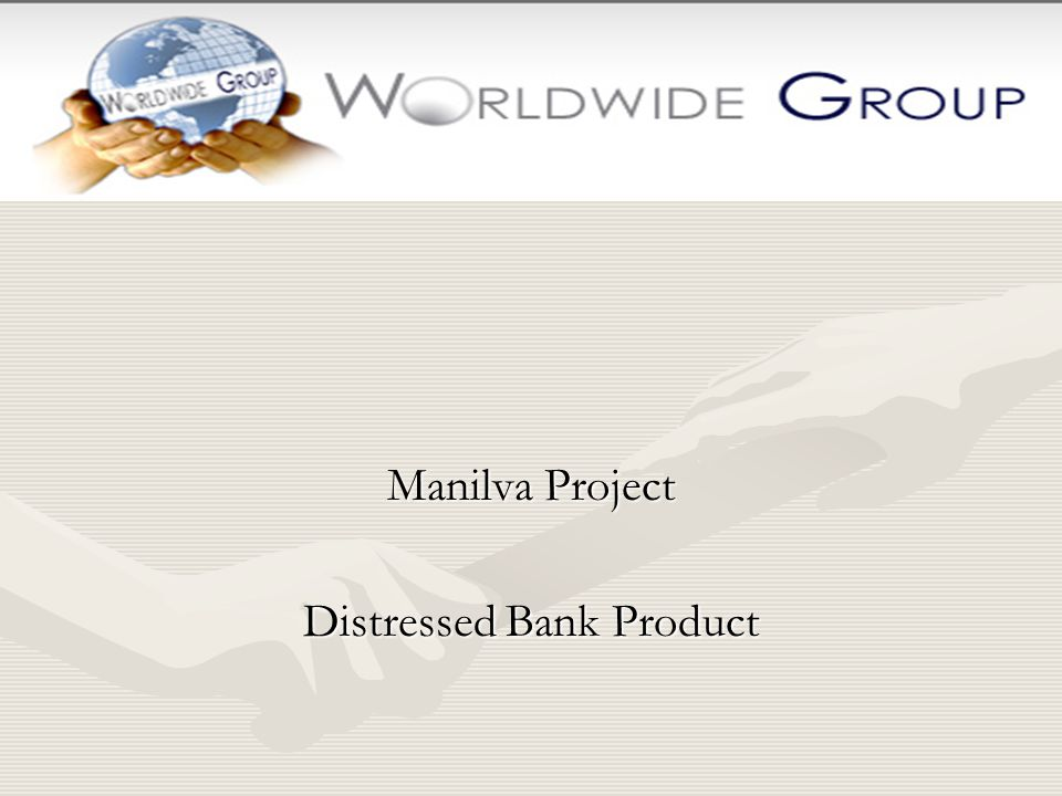 Manilva Project Distressed Bank Product