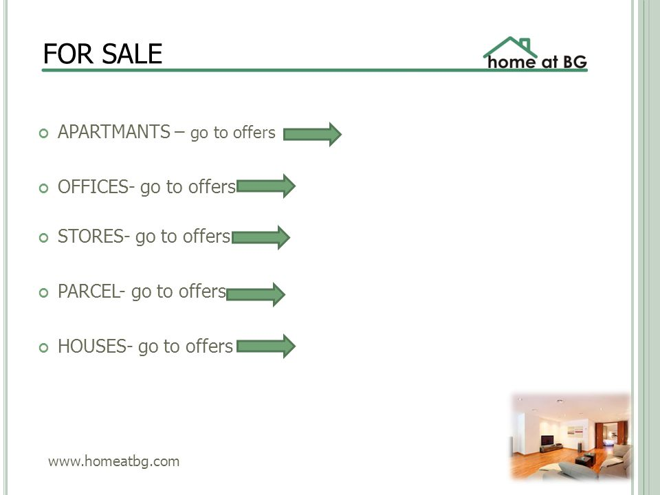 FOR SALE APARTMANTS – go to offers OFFICES- go to offers STORES- go to offers PARCEL- go to offers HOUSES- go to offers www.homeatbg.com