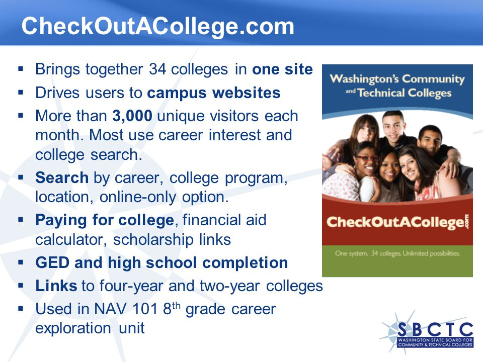 CheckOutACollege.com Brings together 34 colleges in one site Drives users to campus websites More than 3,000 unique visitors each month.