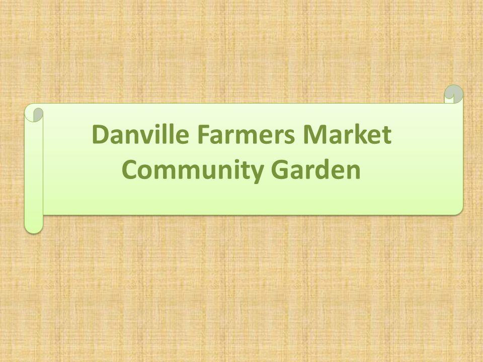 Danville Farmers Market Community Garden