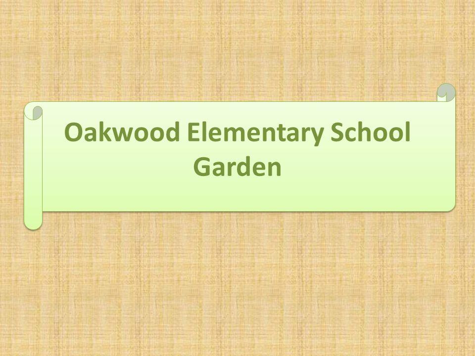 Oakwood Elementary School Garden