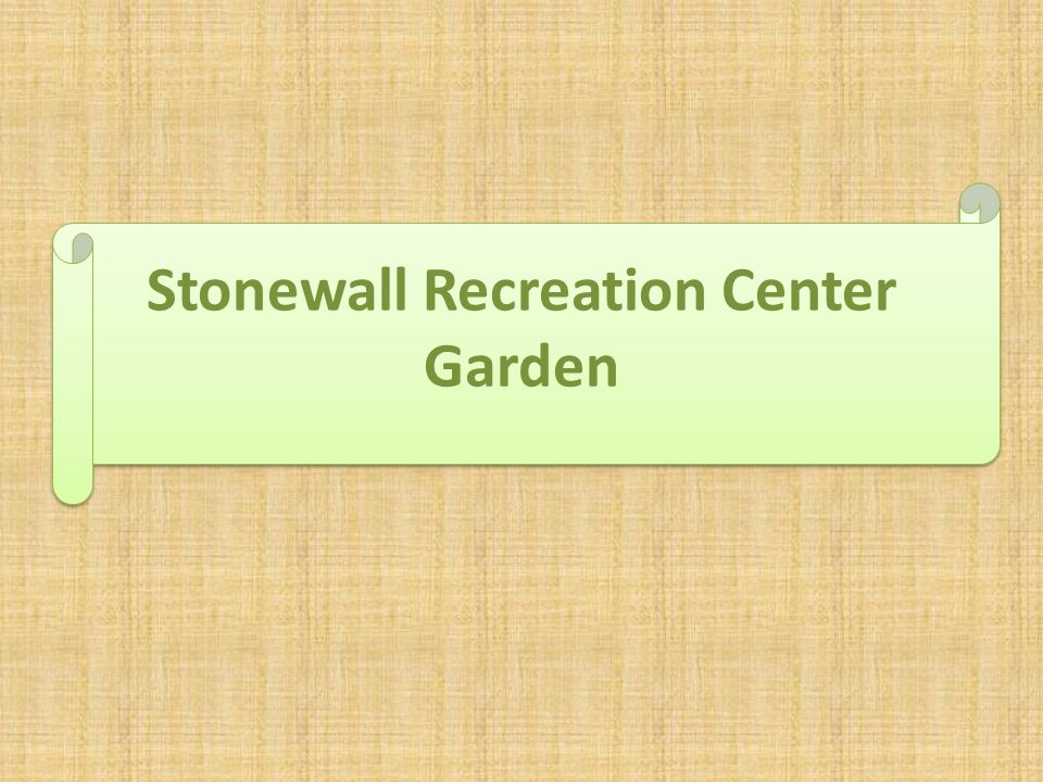 Stonewall Recreation Center Garden