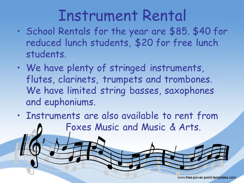 Instrument Rental School Rentals for the year are $85. $40 for reduced lunch students, $20 for free lunch students. We have plenty of stringed instrum