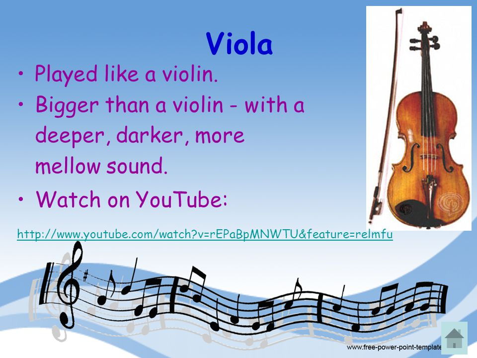 Viola Played like a violin. Bigger than a violin - with a deeper, darker, more mellow sound. Watch on YouTube: http://www.youtube.com/watch?v=rEPaBpMN