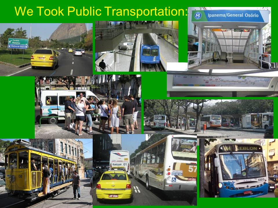 We Took Public Transportation: