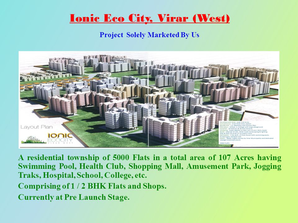 A residential township of 5000 Flats in a total area of 107 Acres having Swimming Pool, Health Club, Shopping Mall, Amusement Park, Jogging Traks, Hos