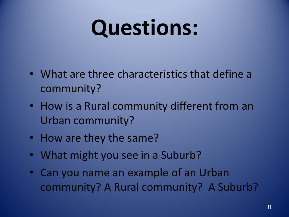 Questions: What are three characteristics that define a community.