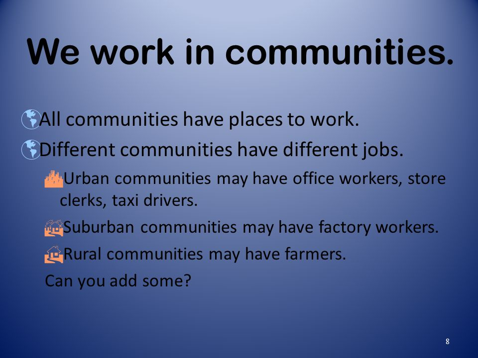 We work in communities. All communities have places to work.