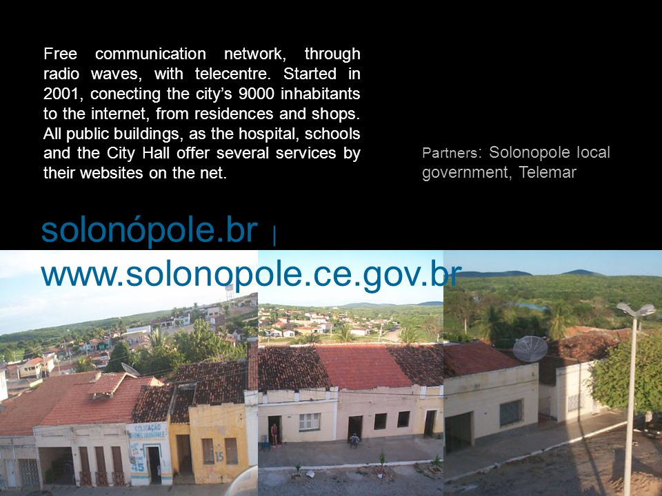 solonópole.br | www.solonopole.ce.gov.br Free communication network, through radio waves, with telecentre.