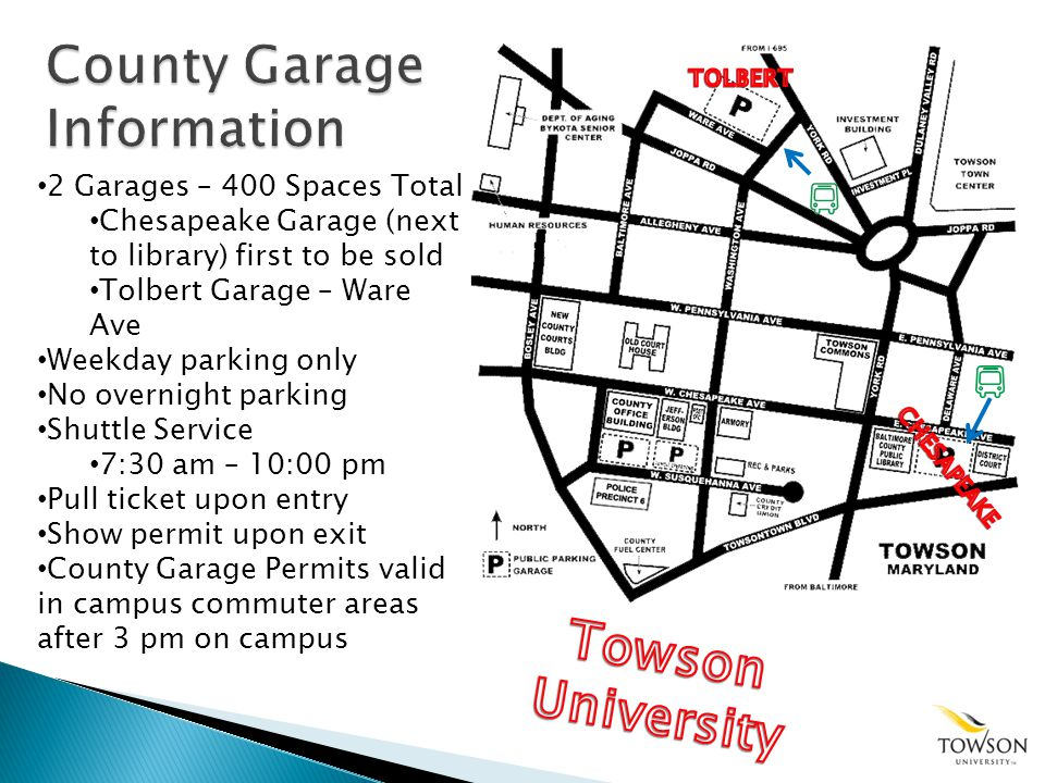 2 Garages – 400 Spaces Total Chesapeake Garage (next to library) first to be sold Tolbert Garage – Ware Ave Weekday parking only No overnight parking Shuttle Service 7:30 am – 10:00 pm Pull ticket upon entry Show permit upon exit County Garage Permits valid in campus commuter areas after 3 pm on campus
