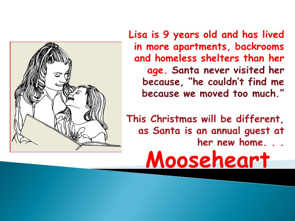 Lisa is 9 years old and has lived in more apartments, backrooms and homeless shelters than her age.