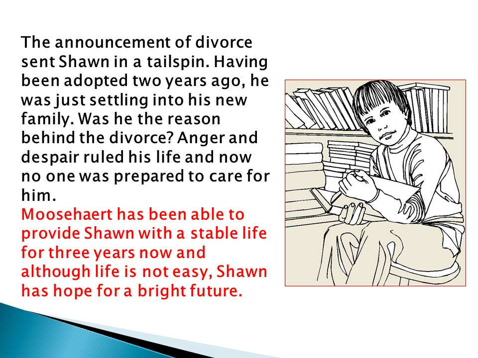 The announcement of divorce sent Shawn in a tailspin.