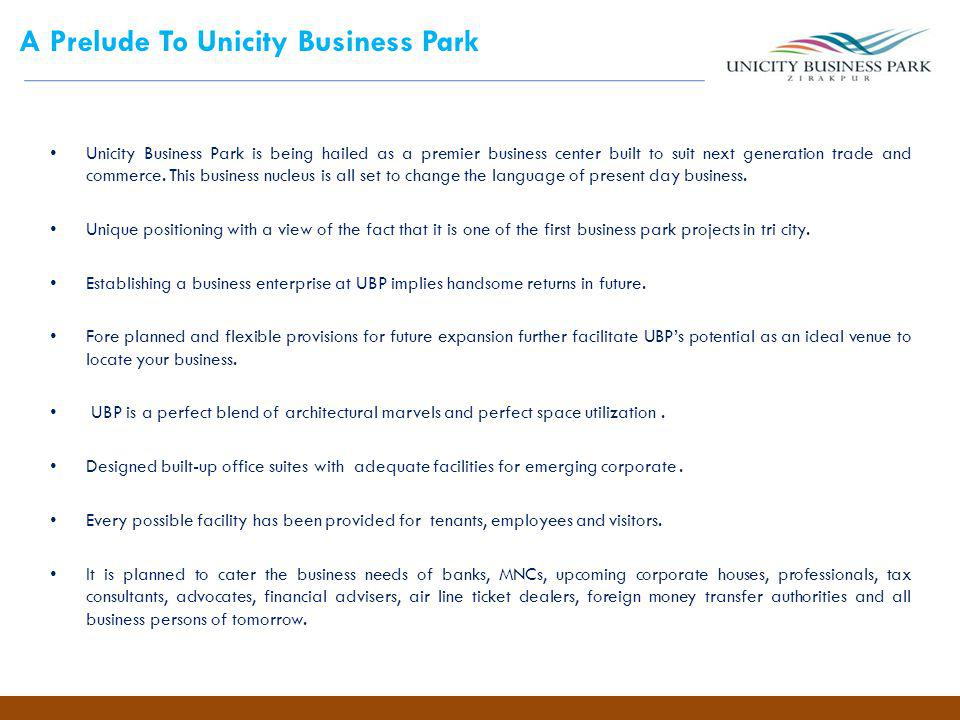 A Prelude To Unicity Business Park Unicity Business Park is being hailed as a premier business center built to suit next generation trade and commerce