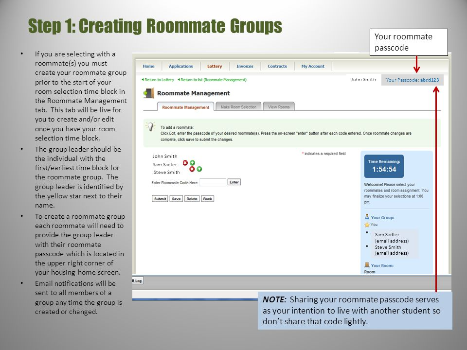 Step 1: Creating Roommate Groups If you are selecting with a roommate(s) you must create your roommate group prior to the start of your room selection