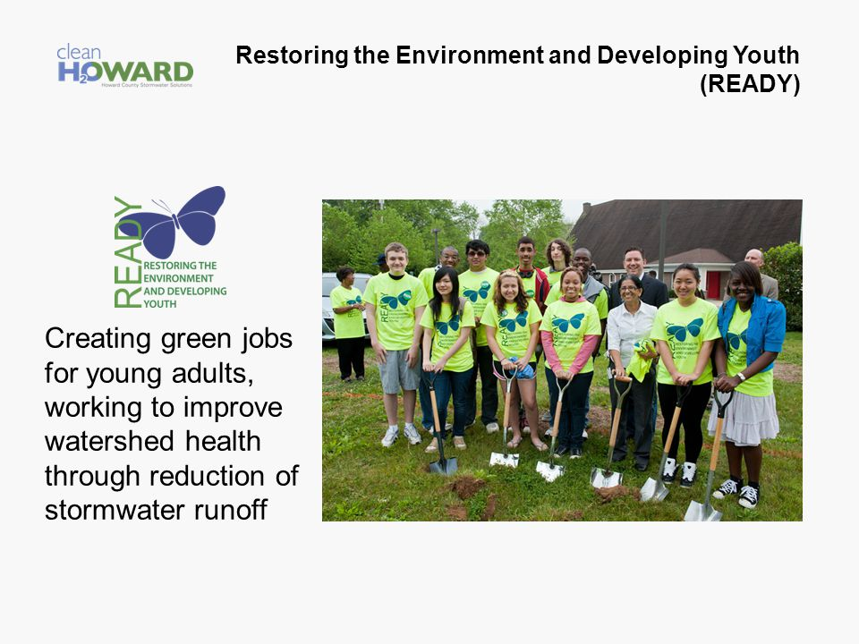 Restoring the Environment and Developing Youth (READY) Creating green jobs for young adults, working to improve watershed health through reduction of