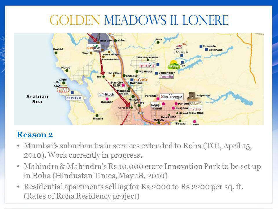 Reason 2 Mumbais suburban train services extended to Roha (TOI, April 15, 2010).
