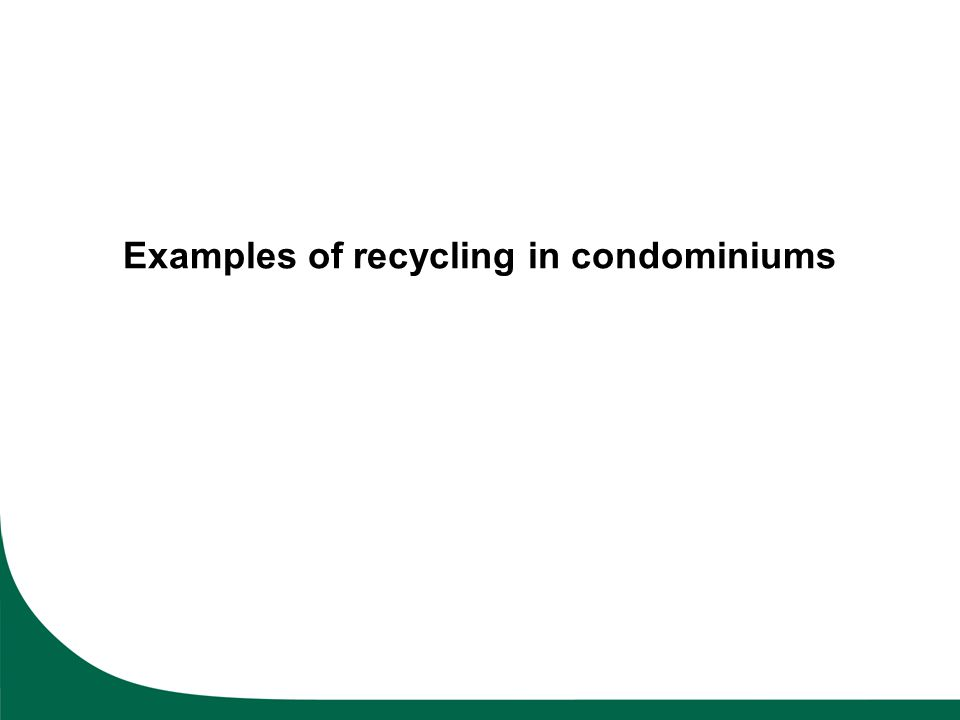 Examples of recycling in condominiums
